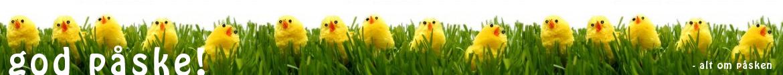 God påske, alt om påsken, påskefrokost og meget mere påske...